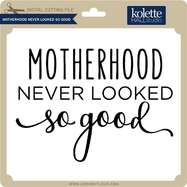 Motherhood Never Looked So Good