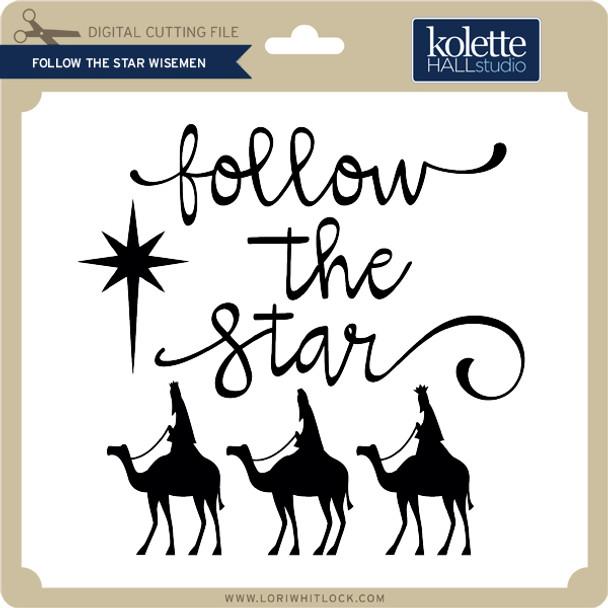 Follow the Star Wisemen