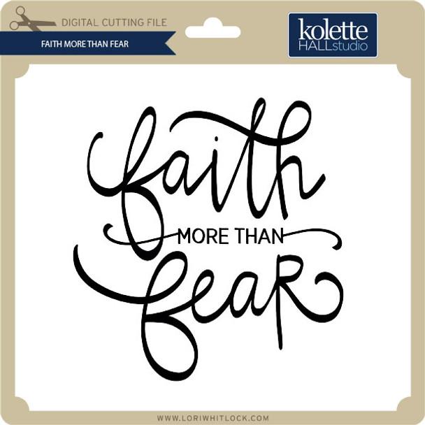 Faith More Than Fear