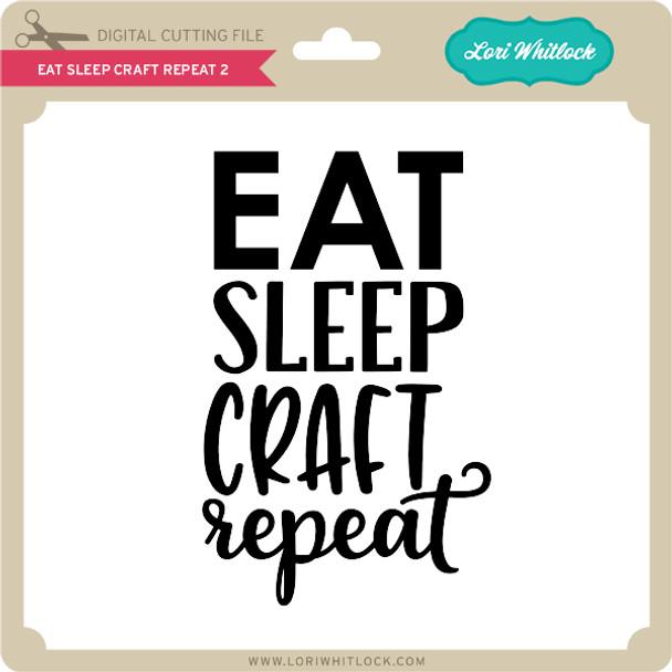 Eat Sleep Craft Repeat 2