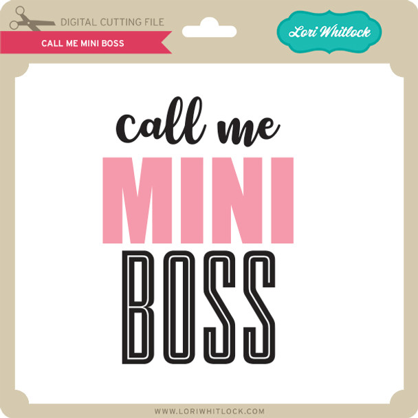 Call Me Mini Boss