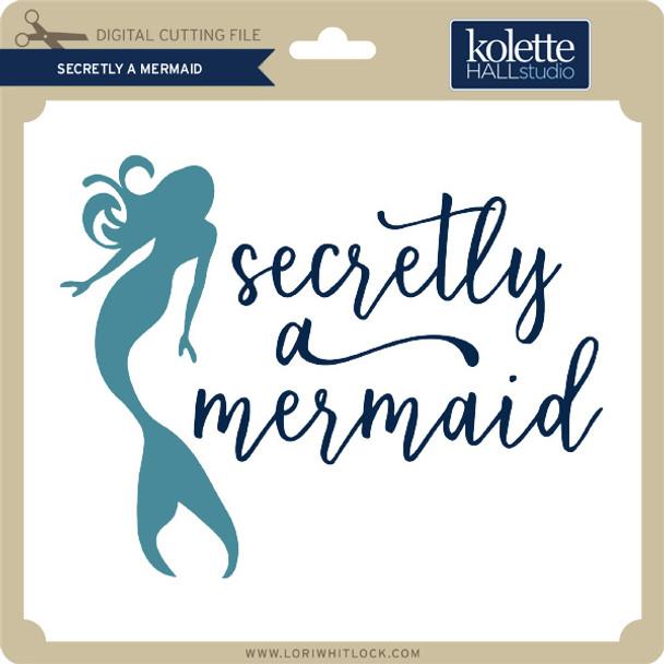 Secretly a Mermaid