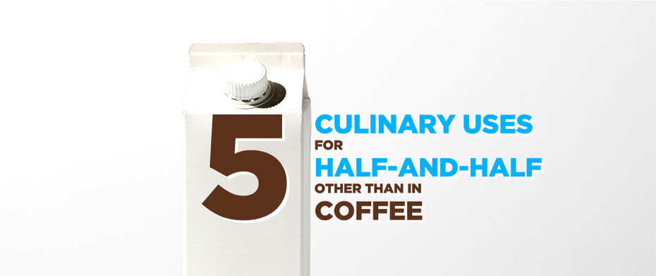 5 Culinary Uses for Half-and-Half Other than in Coffee