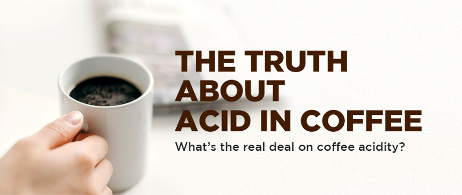 The Truth about Acid in Coffee