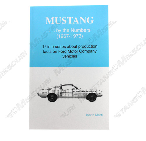1967-1973 Mustang By The Numbers by Kevin Marti.