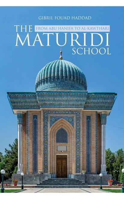 The Maturidi School: From Abu Hanifa to Al Kawthari