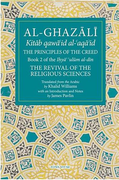 Imam Al-Ghazali : The Principles Of The Creed