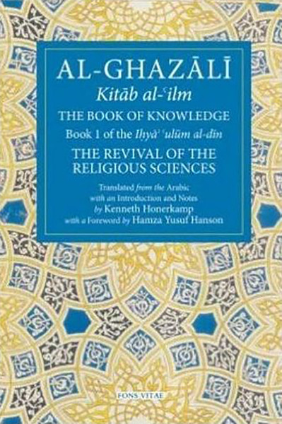 Al-Ghazali : Kitab Al-'Ilm The Book of Knowledge