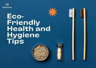 4 Environmental friendly Health and Hygiene Tips