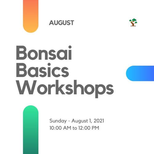 Bonsai Basics Workshop (Sunday - August 1, 2021)