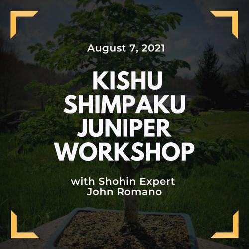 Kishu Shimapku Juniper Workshop with John Romano (The King of Shohin) Saturday, August 7, 2021)