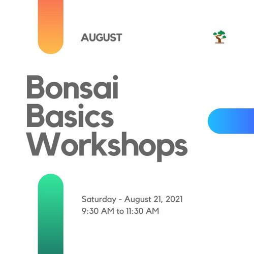 Bonsai Basics Workshop (Saturday - August 21, 2021)