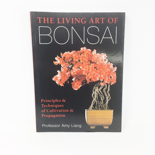 The Living Art of Bonsai Principles /& Techniques of Cultivation /& Propagation