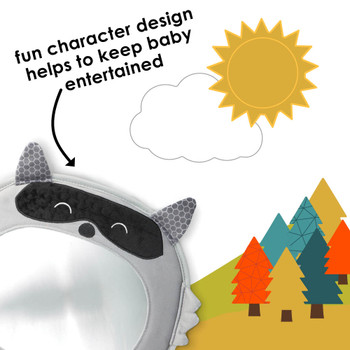 Features fun character design to keep baby entertained  [Raccoon]