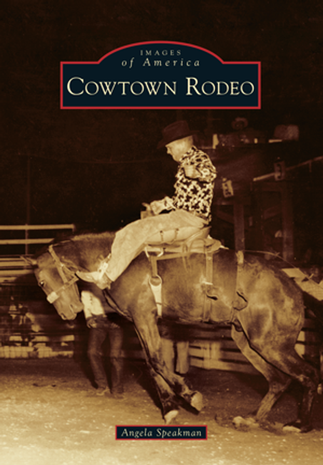 Official Cowtown History Book by Arcadia Publishing ISBN: 9781467121484
