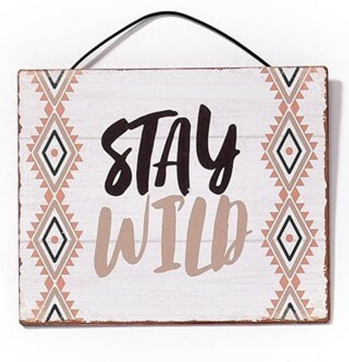 Stay Wild Metal Hanging Sign By Giftcraft Inc. 714431-1