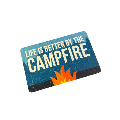 """Life Is Better By the Campfire"" Magnet 79191-10"