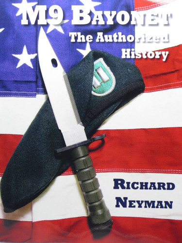 Buck 188 Knife Phrobis M9 Bayonet The Authorized History Book by Richard Neyman