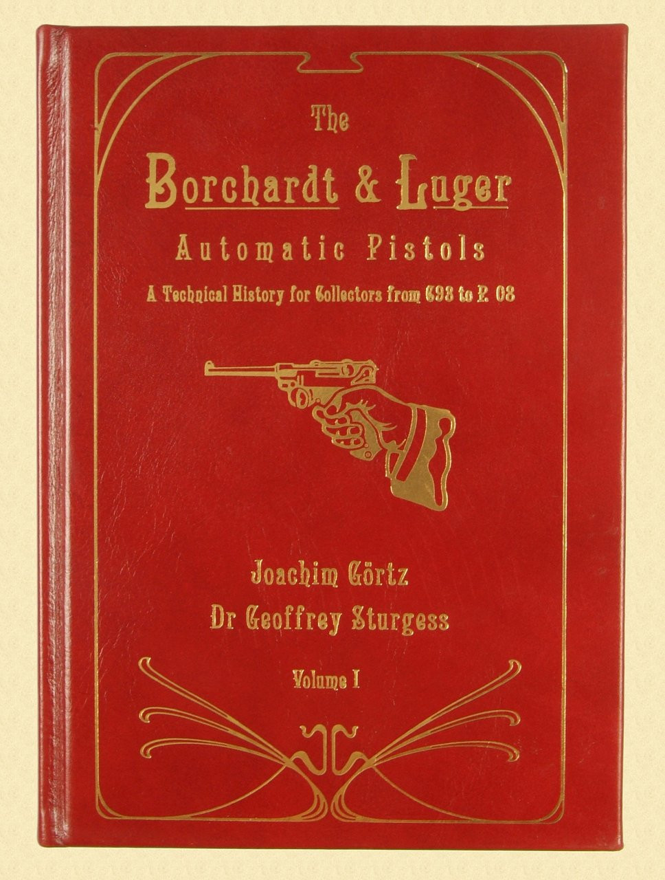 THE BORCHARDT & LUGER AUTOMATIC PISTOLS - DELUXE