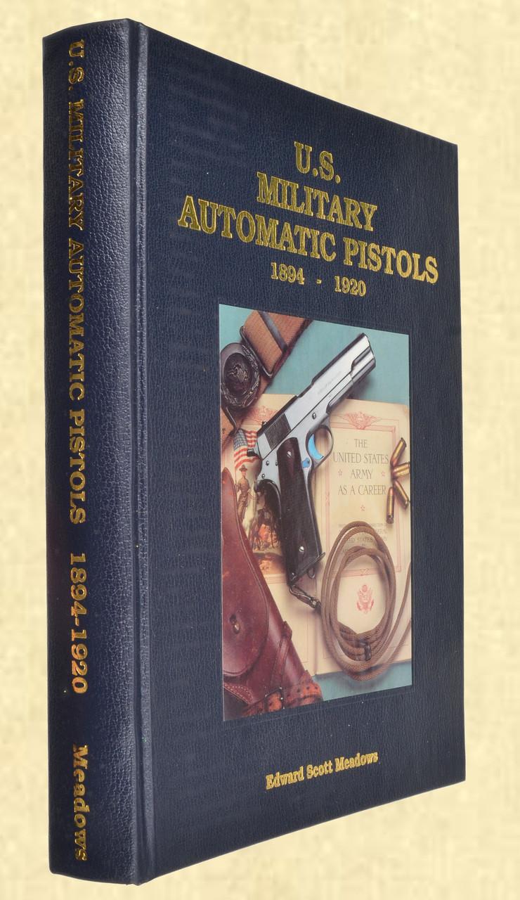 U S MILITARY PISTOLS 1894 - 1920 DELUXE VOL 1 - K1811