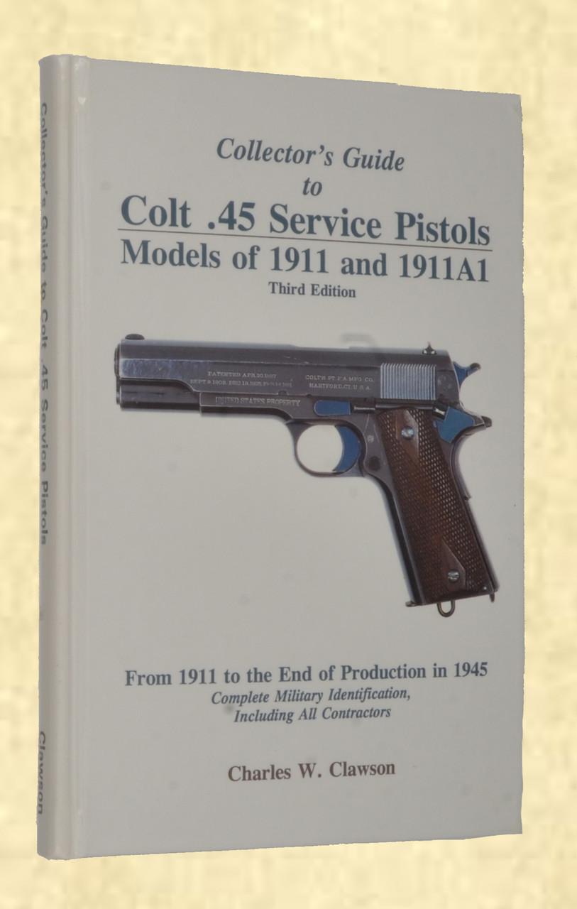 COLT COLLECTORS GUIDE TO COLT 45 SERVICE PISTOL - M7525