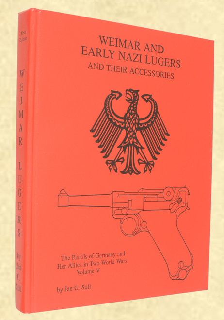 WEIMAR AND EARLY NAZI LUGERS BY JAN C STILL - M7529