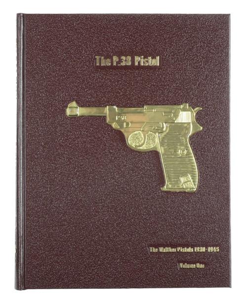 The P.38 Pistol Vol 1