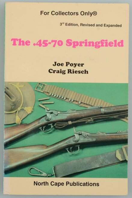 The .45-70 Springfield 3rd Edition