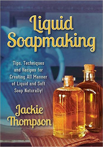 liquid soapmaking by jackie thompson MakeYourOwn