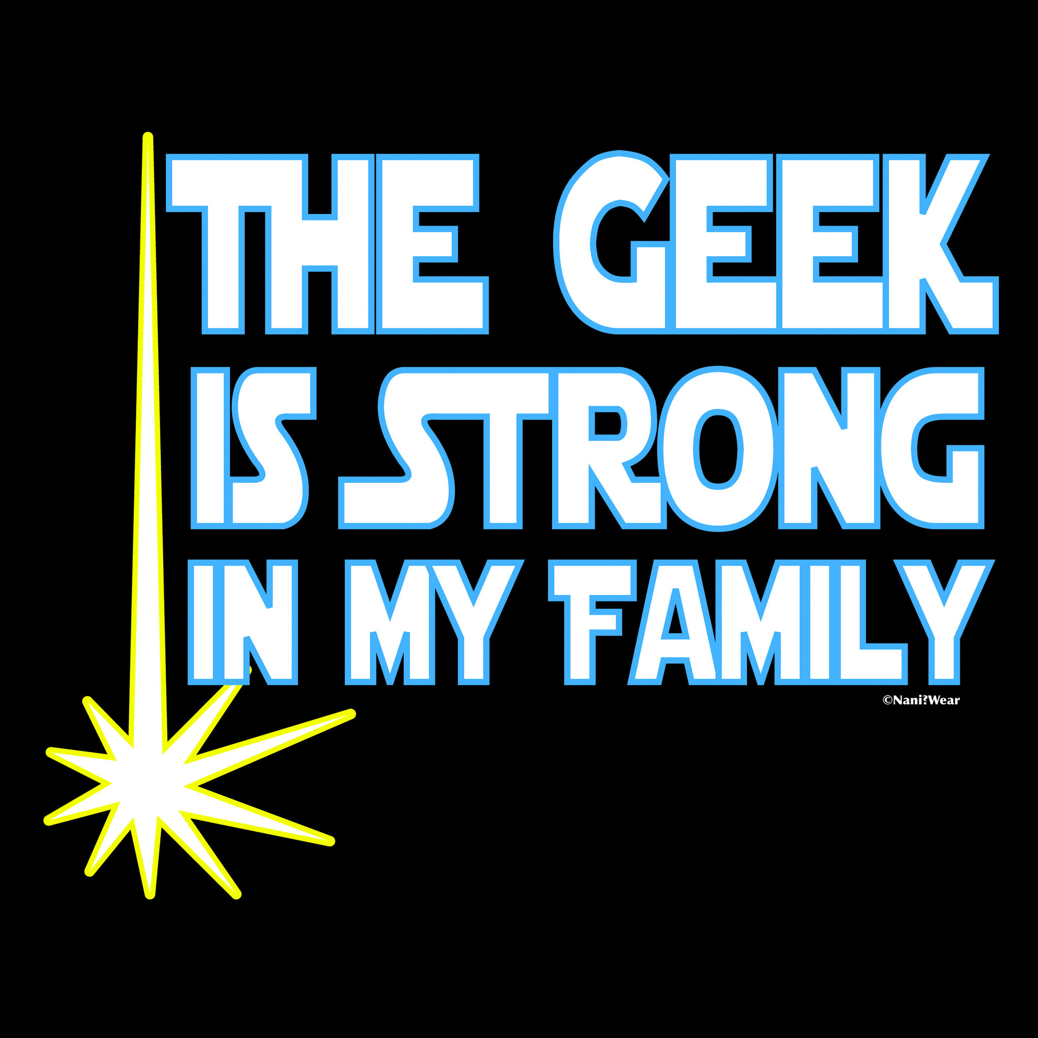 Star Wars Inspired Parody Geek is Stong in My Family Women's Shirts