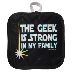 Star Wars Parody Pot Holder The Geek Is Strong in My Family