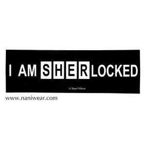 Sherlock Inspired Bumper Sticker: I Am SHERLocked