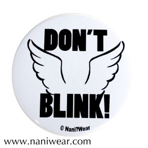 Doctor Who Inspired Button: Don't Blink