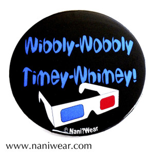 Doctor Who Inspired Button: Wibbly-Wobbly Timey-Wimey