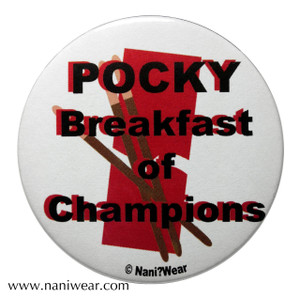 Pocky Inspired Button: Breakfast of Champions