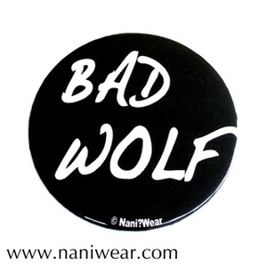 Rose Tyler Inspired Button: Bad Wolf