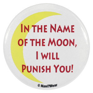 Sailor Moon Button In The Name of the Moon I Will Punish You