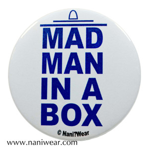TARDIS Inspired Button: Mad Man In A Box