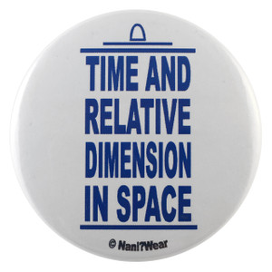 TARDIS Inspired Button: Time And Relative Dimension In Space
