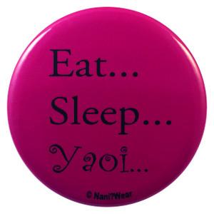 Yaoi Button: Eat...Sleep...Yaoi...