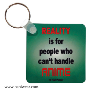 Anime Square Keychain: Reality is people can't handle Anime