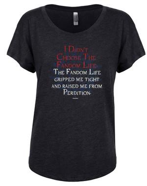 Supernatural Women's Dolman T-Shirt I Didn't Choose the Fandom Life
