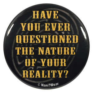 Westworld 2.25 Inch Geek Button Have You Ever Questioned the Nature of Reality?