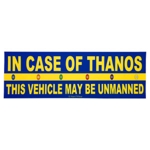 Avengers Infinity War Bumper Sticker In Case of Thanos