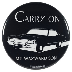 Supernatural 2.25 Inch Button Carry On My Wayward Son