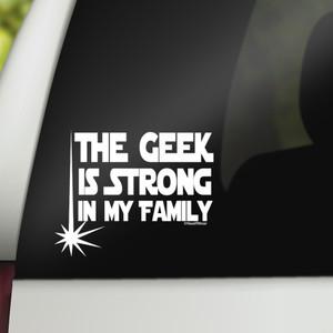 Star Wars  Geek Car Vinyl Decal The Geek Is Strong in My Family