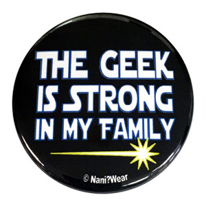 Star Wars Geek 2.25 Inch Button The Geek Is Strong In My Family