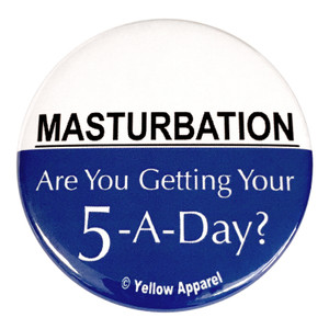 Yellow Apparel 2.25 Inch Button Masturbation Are You Getting Your 5 a Day?