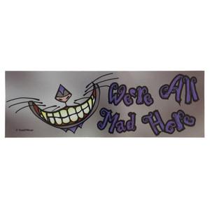 Alice in Wonderland Cheshire Cat Bumper Sticker We're All Mad Here