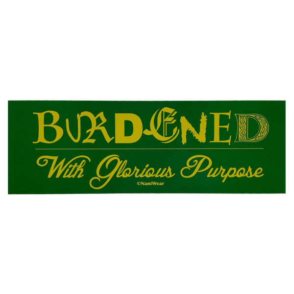 Loki Bumper Sticker Burdened with Glorious Purpose
